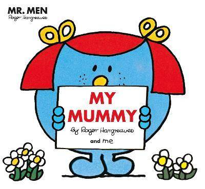 Mr Men Little Miss: My Mummy by Adam Hargreaves