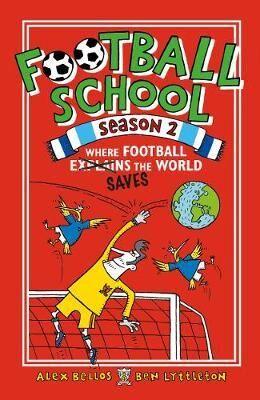 Football School Season 2: Where Football Explains the World by Spike Gerrell