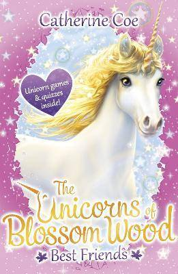 The Unicorns of Blossom Wood: Best Friends by Catherine Coe