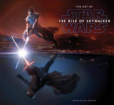 ART The Art of Star Wars: The Rise of Skywalker by Phil Szostak