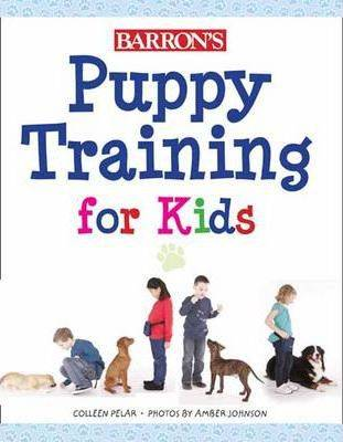 Puppy Training for Kids by Colleen Pelar