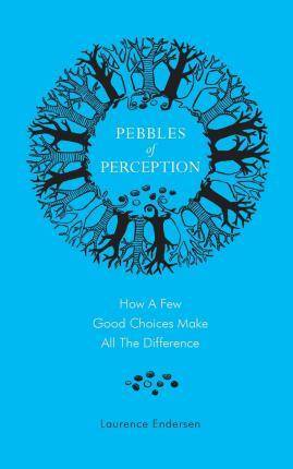 Pebbles of Perception by Laurence Endersen