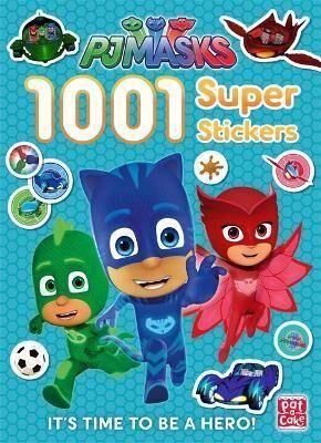 PJ Masks: 1001 Super Stickers by Pat-A-Cake