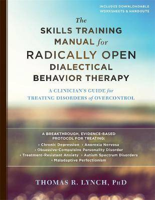 Image of The Skills Training Manual for Radically Open Dialectical Behavior Therapy by Thomas R. Lynch
