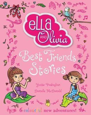 Ella and Olivia Treasury: Best Friends Stories by Yvette Poshoglian