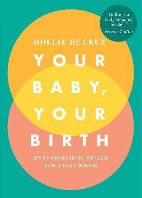 Your Baby, Your Birth by Hollie de Cruz