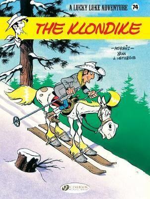 Lucky Luke Vol 74: The Klondike by Jean Lèturgie