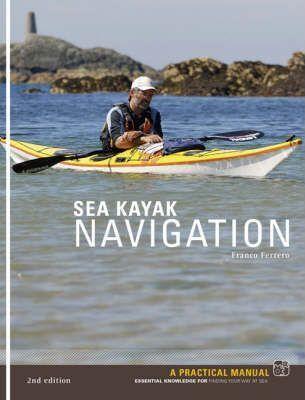 Sea Kayak Navigation by Franco Ferrero
