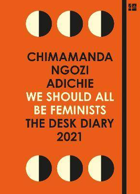 We Should All Be Feminists: The Desk Diary by Chimamanda Ngozi Adichie