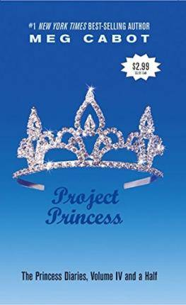 Princess The Princess Diaries, Volume IV and a Half: Project by Meg Cabot