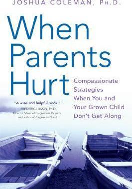 When Parents Hurt by Joshua Coleman