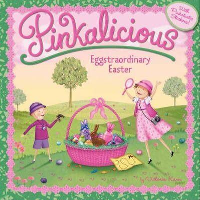 Pinkalicious: Eggstraordinary Easter by Victoria Kann