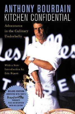 Kitchen Confidential Deluxe Edition by Anthony Bourdain