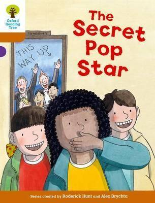 Oxford Reading Tree Biff, Chip and Kipper Stories Decode and Develop: Level 8: The Secret Pop Star by Roderick Hunt