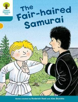 Oxford Reading Tree Biff, Chip and Kipper Stories Decode and Develop: Level 9: The Fair-haired Samurai by Roderick Hunt