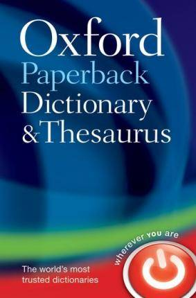 Oxford Paperback Dictionary & Thesaurus by Oxford Languages