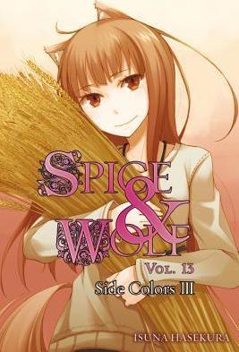 Spice and Wolf, Vol. 13 (light novel) by Isuna Hasekura