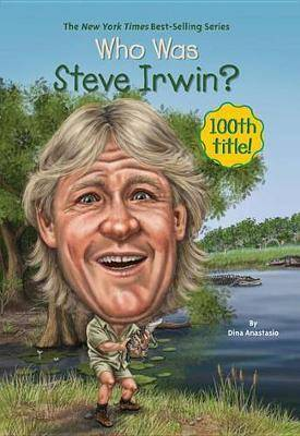 Who Was Steve Irwin? by Tomie DePaola