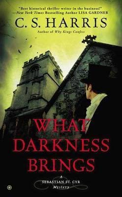 Image of What Darkness Brings by C S Harris