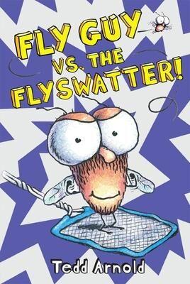 Fly Guy: #10 Fly Guy Vs the Flyswatter! by Tedd Arnold