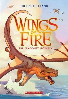 Wings of Fire #1: Dragonet Prophecy by T Tui Sutherland