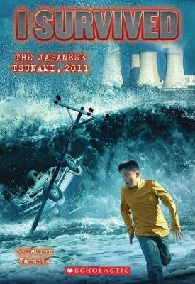 I Survived the 2011 Japanese Tsunami by Lauren Tarshis