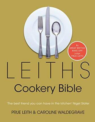 Leiths Cookery Bible: 3rd ed. by Prue Leith