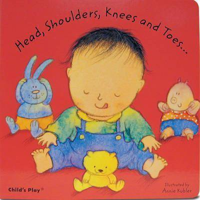 Head, Shoulders, Knees and Toes... by Annie Kubler