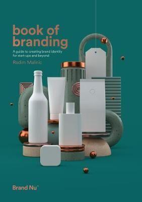Book of Branding by Radim Malinic