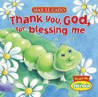 Thank You, God, For Blessing Me by Max Lucado