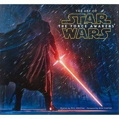 ART The Art of Star Wars: The Force Awakens by Phil Szostak