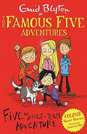 Famous Five Colour Short Stories: Five and a Half-Term by Enid Blyton