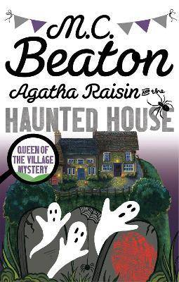 Agatha Raisin and the Haunted House by M. C. Beaton