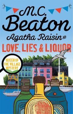 Agatha Raisin and Love, Lies and Liquor by M. C. Beaton