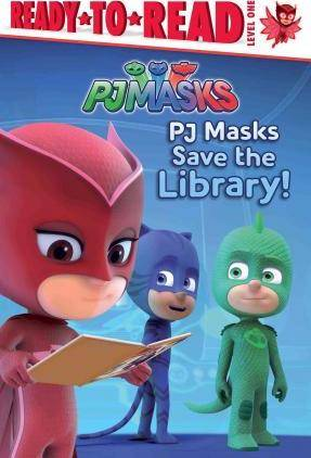 PJ Masks Save the Library! by Daphne Pendergrass