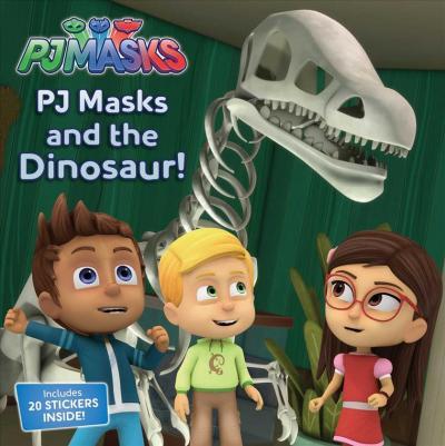 Pj Masks and the Dinosaur! by R J Cregg