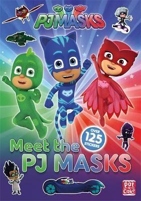PJ Masks: Meet the PJ Masks! by Pat-A-Cake