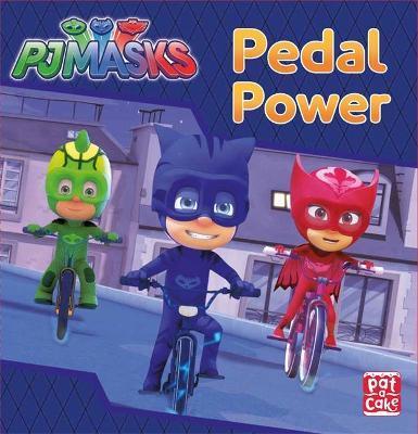 PJ Masks: Pedal Power by Pat-A-Cake