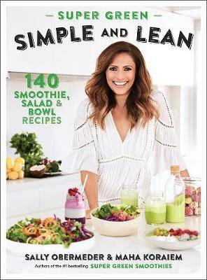 Super Green Simple and Lean by Sally Obermeder