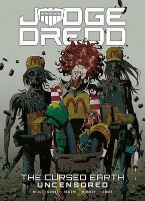 Judge Dredd: The Cursed Earth Uncensored by John Wagner