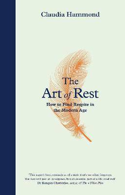 ART The Art of Rest by Claudia Hammond