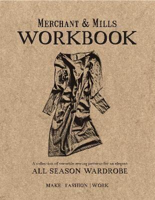 Merchant & Mills Workbook by Mary Ann Scott