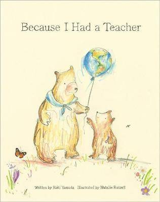Because I Had a Teacher by Kobi Yamada