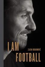 I Am Football by Zlatan Ibrahimovic