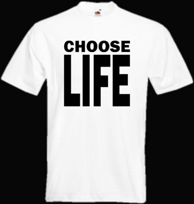 T-PAITA CHOOSE LIFE-painatus valitsemaasi paitaan