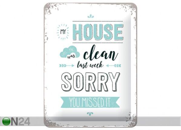 ART Retrotyylinen metallijuliste My house was clean last week 15x20 cm