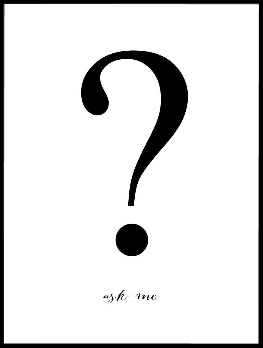 Malimi Posters Ask me - Valkoinen pohja mustalla painatuksella