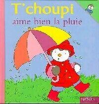 T'choupi aime bien la pluie - Thierry Courtin - Livre