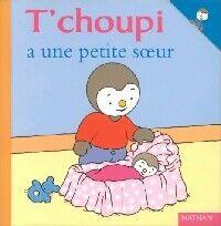 T'choupi a une petite soeur - Thierry Courtin - Livre