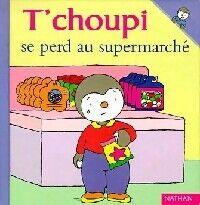 T'choupi se perd au supermarché - Thierry Courtin - Livre